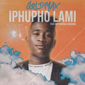 Goldmax ft Skye Wanda & Masuda - Iphupho Lami