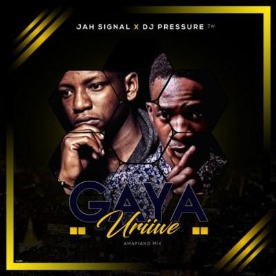 Jah Signal & Dj Pressure ZW - Gaya Uriwe (Amapiano Mix)