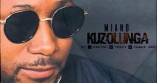 Miano ft Cwaka Vee, Tracy & Pantsu - Kuzolunga