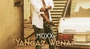 Moxx ft Kid X & DJ Citi Lyts - Ya Ngaz Wena
