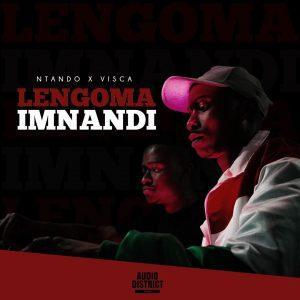 Ntando ft Visca - Lengoma Imnandi (Original Mix)