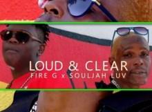 Souljah Luv & Fire G - Loud & Clear
