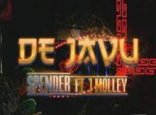 (Video) Spender & J Molley - Deja Vu