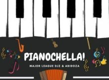ALBUM: Major League DJz & Abidoza - Pianochella