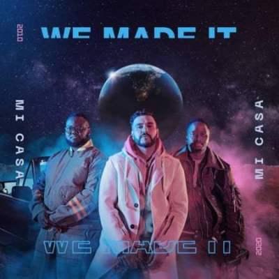 ALBUM: Mi Casa - We Made It (Zip File)