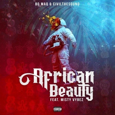 Bo Maq & CivilTheSound ft Misty Vybez - African Beauty