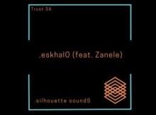 Trust SA ft Zanele - eskhalO