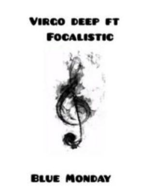 Vigro Deep ft Focalistic - Blue Monday
