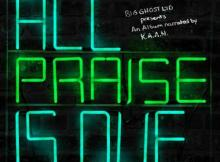 ALBUM: K.A.A.N - All Praise Is Due