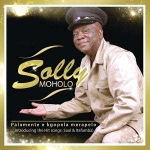 ALBUM: Solly Moholo - Palamente e Kgopela Merapelo
