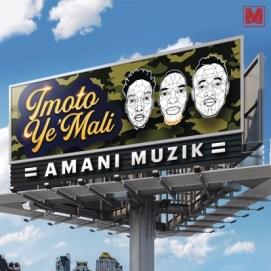 Amani Muzik - Imoto Ye'Mali
