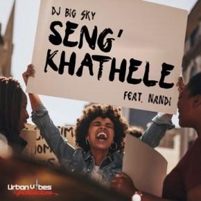 DJ Big Sky ft Nandi - Seng'khathele