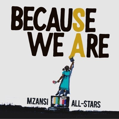 Mzansi All-Stars - Because We Are