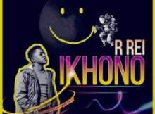 R Rei - Ikhono