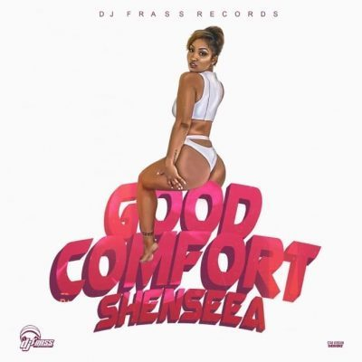 Shenseea - Good Comfort