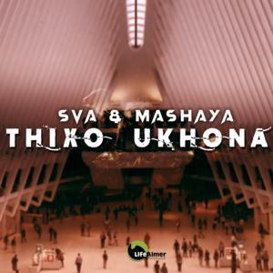 Sva The Dominator & Mashaya - Thixo Ukhona