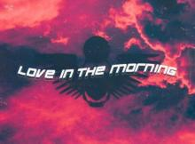Thutmose & Rema ft R3HAB - Love In The Morning