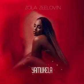 Zola Zeelovin - Yamukela
