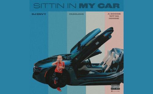 DJ ENVY ft A Boogie Wit Da Hoodie & Fabolous - Sittin In My Car
