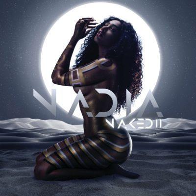 Download Album: Nadia Nakai - Nadia Naked 2 (Zip File)