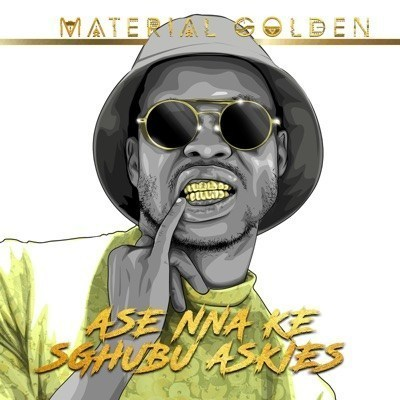 Download EP: Material Golden - Ase Nna Ke Sghubu Askies