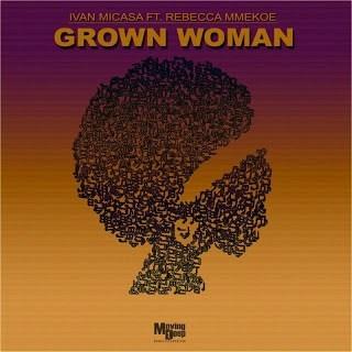 Ivan Micasa ft Rebecca Mmekoe - Grown Woman (Vocal Mix)