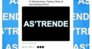 Prince Kaybee ft Mampintsha, Peekay Mzee & KamzaHeavyPoint - As'Trende