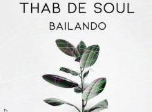 Thab De Soul - Bailando (Original Mix)
