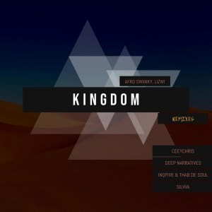 Afro Swanky, Lizwi - Kingdom (InQfive & Thab De Soul Special Xchanger)