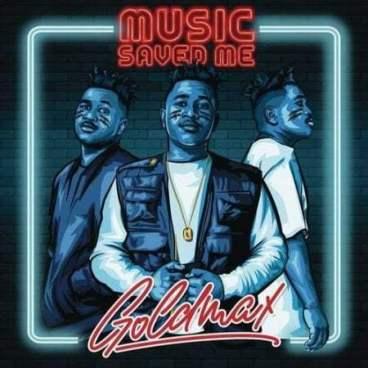 Album: GoldMax - Music Saved Me