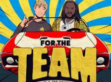 Blaze ft Tee Grizzley - For The Team