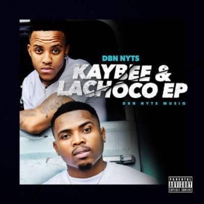 EP: Dbn Nyts - Kaybee& Lachoco