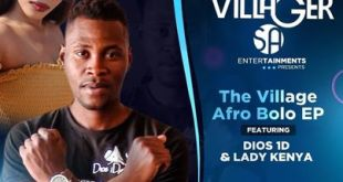 EP: Dios 1D & Lady Kenya - The Village (Afro Bolo)