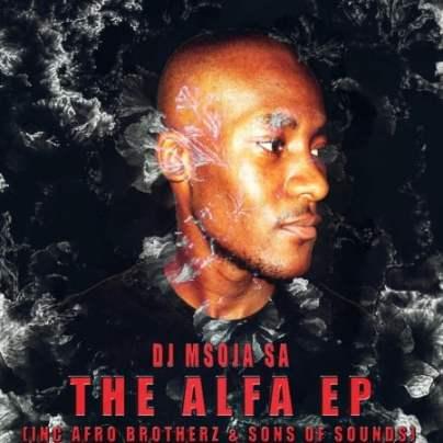 EP: DJ Msoja SA - THE Alfa