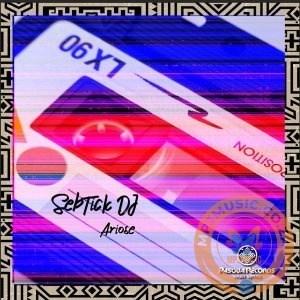 EP: SebTick DJ - Ariose