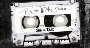 EP: Shaun Ease - To Whom It May Concern