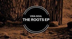 EP: Vida-Soul - The Roots