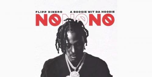 Flipp Dinero ft A Boogie Wit Da Hoodie - No No No
