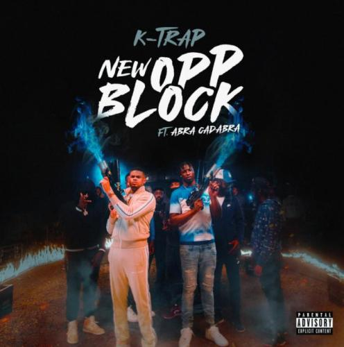 K-Trap ft Abra Cadabra - New Opp Block