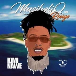 MusiholiQ ft Rouge - Kimi Nawe