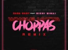 Sada Baby ft Nicki Minaj - Whole Lotta Choppas (Remix)