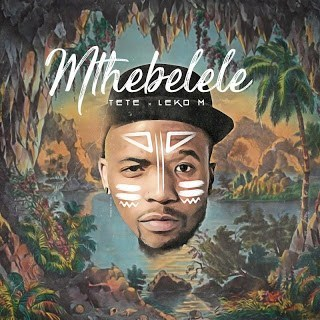 Tété & Leko M - Mthebelele