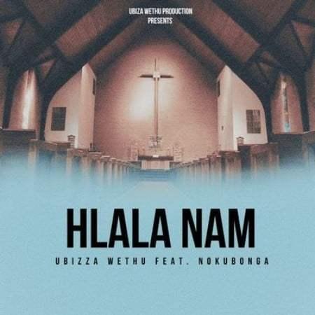 uBizza Wethu ft Nokubonga - Hlala Nami