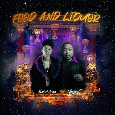 ZuluMecca ft Stogie T - Food And Liquor