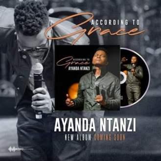 Album: Ayanda Ntanzi - According to Grace