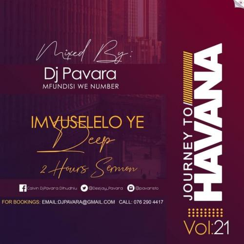 Dj Pavara - Journey to Havana Vol 21 Mix (Mfundisi we Number Sessions)