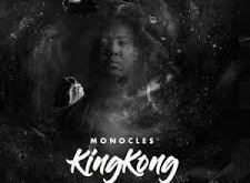 EP: Monocles - KingKong