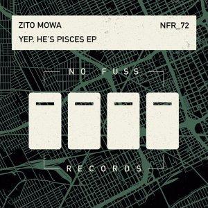 EP: Zito Mowa - Yep, He's Pisces