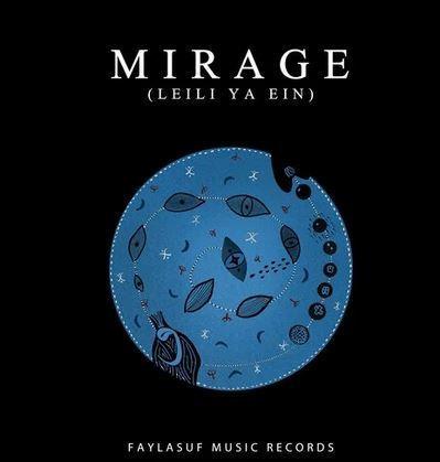 Faylasuf - Mirage (Leili Ya Ein)