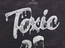LBS Kee'vin ft Luh Kel - Toxic